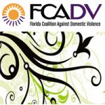 FLORIDA COALITION AGAINST DOMESTIC VIOLENCE - FCADV