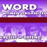 WORD - WOMEN ORGANIZED TO RESIST AND DEFEND